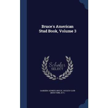 【预订】Bruce's American Stud Book, Volume 3 预订商品,需要1-3个月发货,非质量问题不接受退换货。