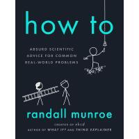 【现货】英文原版 如何:应对现实生活常见问题的古怪科学建议 How To 纽约时报畅销书 给未来的小科学家们 幽默学科