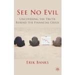 【预订】See No Evil: Uncovering the Truth Behind the Financial