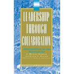 【预订】Leadership Through Collaboration 9781883001308