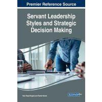 【预订】Servant Leadership Styles and Strategic Decision Making