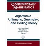 【预订】Algorithmic Arithmetic, Geometry, and Coding Theory 978