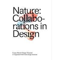 正版 Nature: Collaborations in Design: Cooper Hewitt Design Tr