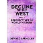 【预订】Decline of the West, Vol 2: Perspectives in World Histo
