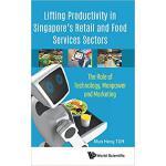 【预订】LIFTING PRODUCTIVITY IN SINGAPORE'S RETAIL AND FOOD SER