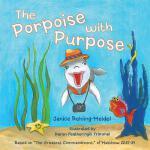 【预订】The Porpoise with Purpose: Based on the Greatest Comman