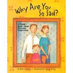 【预订】Why Are You So Sad: A Child's Book about Parental Depre