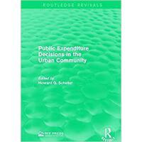 【预订】Public Expenditure Decisions in the Urban Community 978