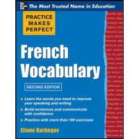 英文原版 熟能生巧:法语词汇,*版 Practice Make Perfect French Vocabulary,