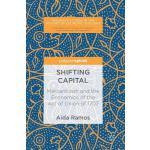 【预订】Shifting Capital: Mercantilism and the Economics of the
