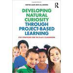 【预订】Developing Natural Curiosity through Project-Based Lear