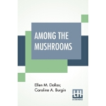 【预订】Among The Mushrooms: A Guide For Beginners 978938982137
