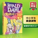 查理和巧克力工厂 英文原版儿童读物章节书 Charlie and the Chocolate Factory 罗尔德达