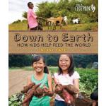 【预订】Down to Earth: How Kids Help Feed the World