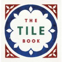 正版 The Tile Book: History, Pattern, Design 瓦片之书:历史图案设计 英文原版