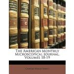 【预订】The American Monthly Microscopical Journal, Volumes 18-