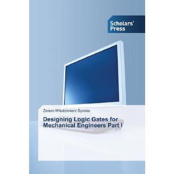 【预订】Designing Logic Gates for Mechanical Engineers Part I 预订商品,需要1-3个月发货,非质量问题不接受退换货。