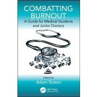【预订】Combatting Burnout: A Guide for Medical Students and Jun