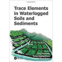 【预订】Trace Elements in Waterlogged Soils and Sediments 978148