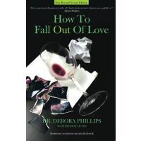 【预订】How to Fall Out of Love - 2nd Edition: How to Free Your