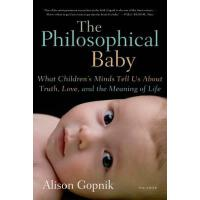 The Philosophical Baby: What Children's Minds Tell Us about
