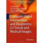 【预订】Computer Aided Intervention and Diagnostics in Clinical