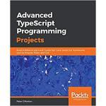 【预订】Advanced TypeScript Programming Projects 9781789133042