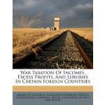 【预订】War Taxation of Incomes, Excess Profits, and Luxuries i