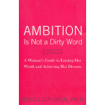AMBITION IS NOT A DIRTY WORD(ISBN=9780767923149) 英文原版