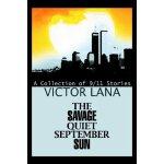 【预订】The Savage Quiet September Sun: A Collection of 9/11 St