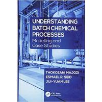 【预订】Understanding Batch Chemical Processes 9781498773171