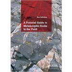 【预订】A Pictorial Guide to Metamorphic Rocks in the Field 978