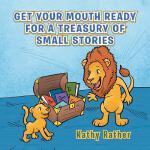 【预订】Get Your Mouth Ready for a Treasury of Small Stories