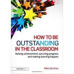【预订】How to be Outstanding in the Classroom 9781138824416