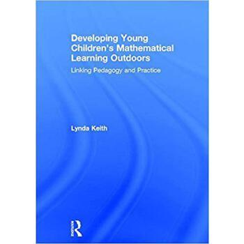 【预订】Developing Young Children's Mathematical Learning Outdoors 9781138237148 美国库房发货,通常付款后3-5周到货!