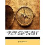 【预订】Speeches on Questions of Public Policy, Volume 1