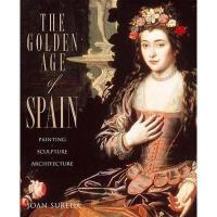 The Golden Age of Spain: Painting, Sculpture, Architecture