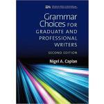 【预订】Grammar Choices for Graduate and Professional Writers 9