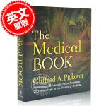 现货 医学之书 英文原版 The Medical Book 从巫医到机器人手术 医学史上250个里程碑 克利福德・皮寇