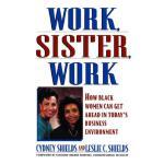 【预订】Work, Sister, Work: How Black Women Can Get Ahead in To