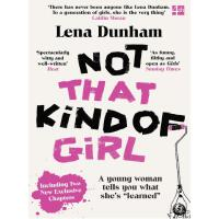 Not That Kind of Girl: A Young Woman Tells You What She's L