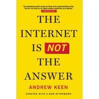 【预订】The Internet Is Not the Answer