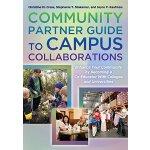 【预订】The Community Partner Guide to Campus Collaborations 97