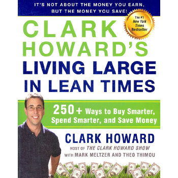 Clark Howard's Living Large in Lean Times(ISBN=9781583334331) 英文原版