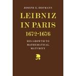 【预订】Leibniz in Paris 1672-1676: His Growth to Mathematical