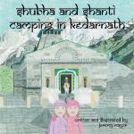 【预订】Shubha and Shanti: Camping in Kedarnath