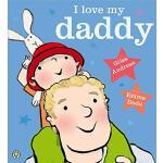 英文绘本 我爱我的爹地 我爱我的爸爸 亲子读物 儿童绘本 低幼 I Love My Daddy