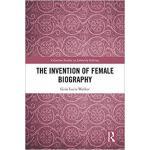 【预订】The Invention of Female Biography 9781848936003