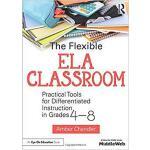 【预订】The Flexible ELA Classroom 9781138681040