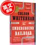 现货 地下铁道 英文原版 The Underground Railroad 科尔森・怀特黑德 Colson Whitehead 普利策奖作品 奥巴马书单
